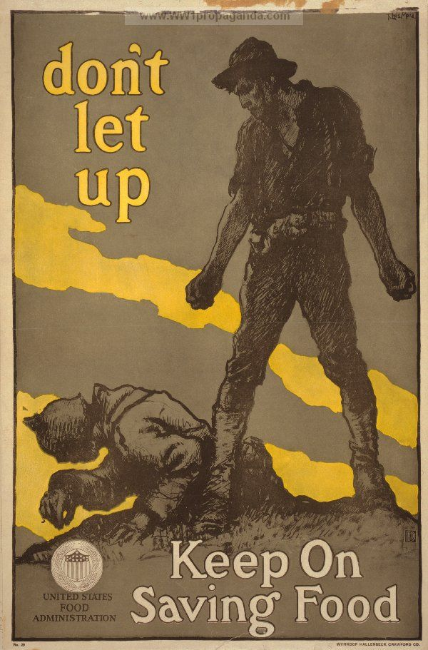 An American Propaganda Poster In The Great War About Saving On Food So That Soldiers Have More Ww1 Posters World War Ww1 Propaganda Posters