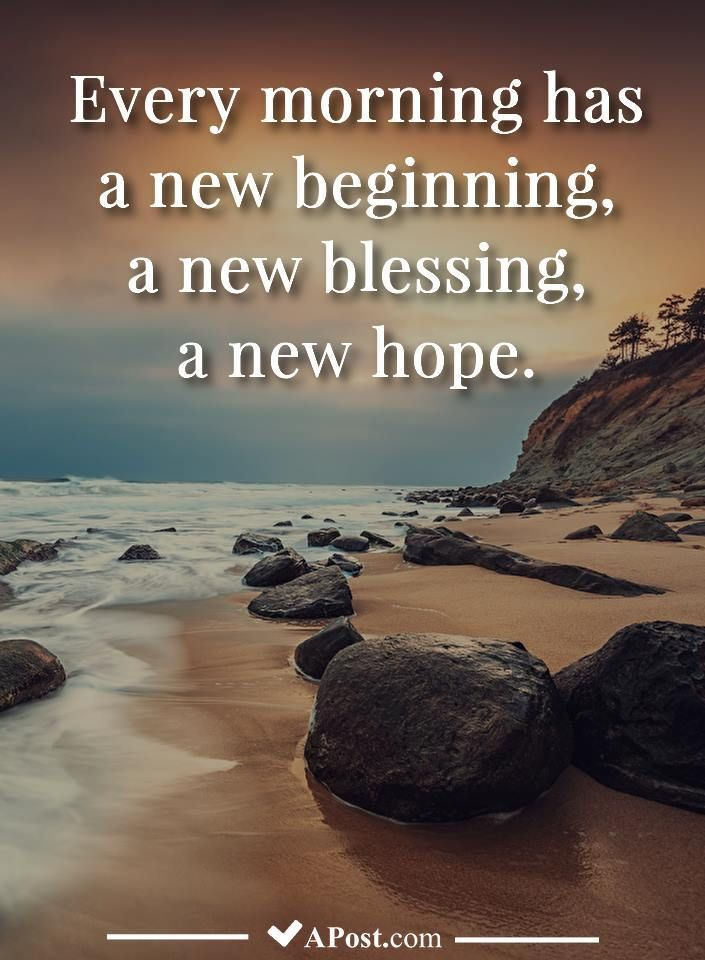Every Morning Has A New Beginning A New Blessing A New Hope Quotes Inspirational Motivational Insp Morning Quotes Funny Morning Quotes Good Morning Nature