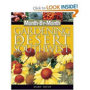 Month-By-Month Gardening in the Desert Southwest (Month-By-Month Gardening (Cool Springs Press))