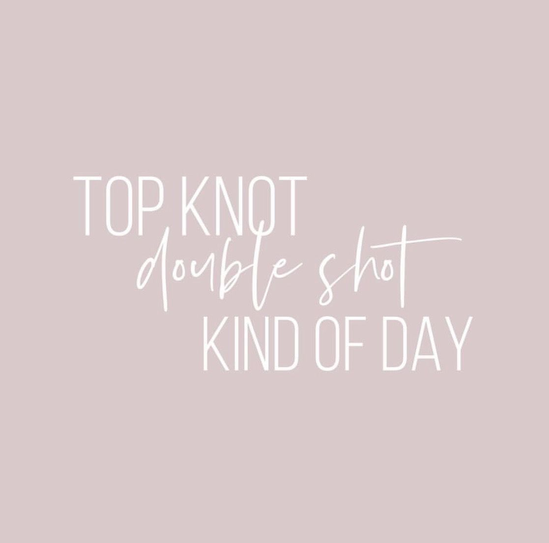 Top Knot Double Shot Kind Of Day Hair Quotes Funny Hair Salon Quotes Hair Captions