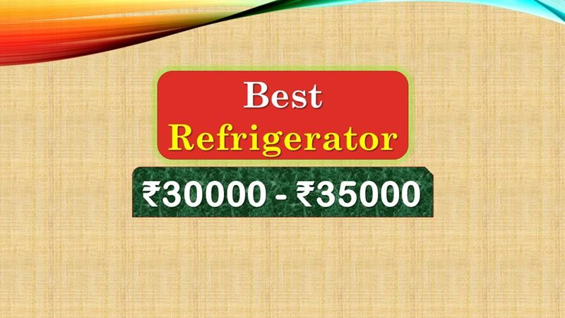6 Best Refrigerator Under 35000 Rupees In India 2019