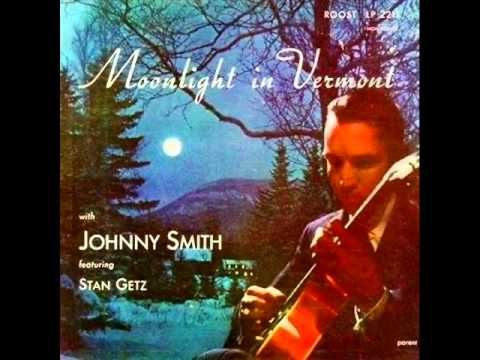 Johnny Smith Quintet Moonlight In Vermont 1952