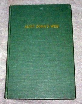 AUNT ZONA'S WEB - As Told to Thomas C. Chapman, http://www.amazon.com/dp/B001706XIU/ref=cm_sw_r_pi_awd_Rcplsb0X9C1P9