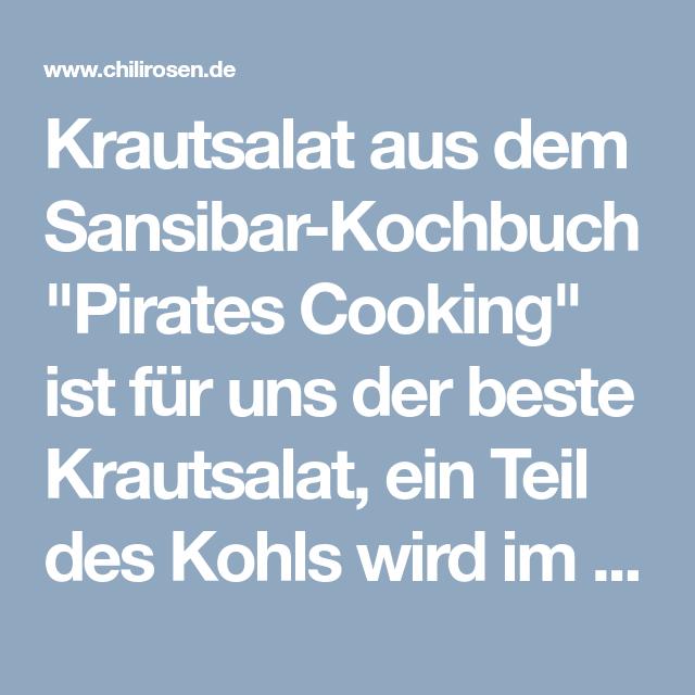 """Krautsalat aus dem Sansibar-Kochbuch """"Pirates Cooking"""" ist für uns der beste Krautsalat, ein Teil des Kohls wird im Thermomix zerkleinert, ein Teil gehobelt"""