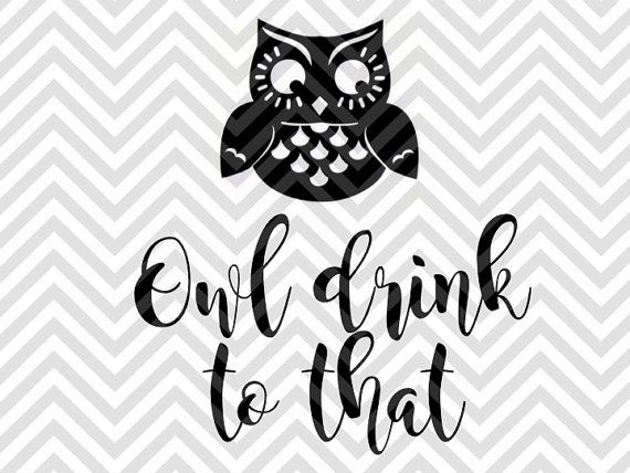 Download Owl Drink to That Wine SVG file - Cut File - Cricut ...