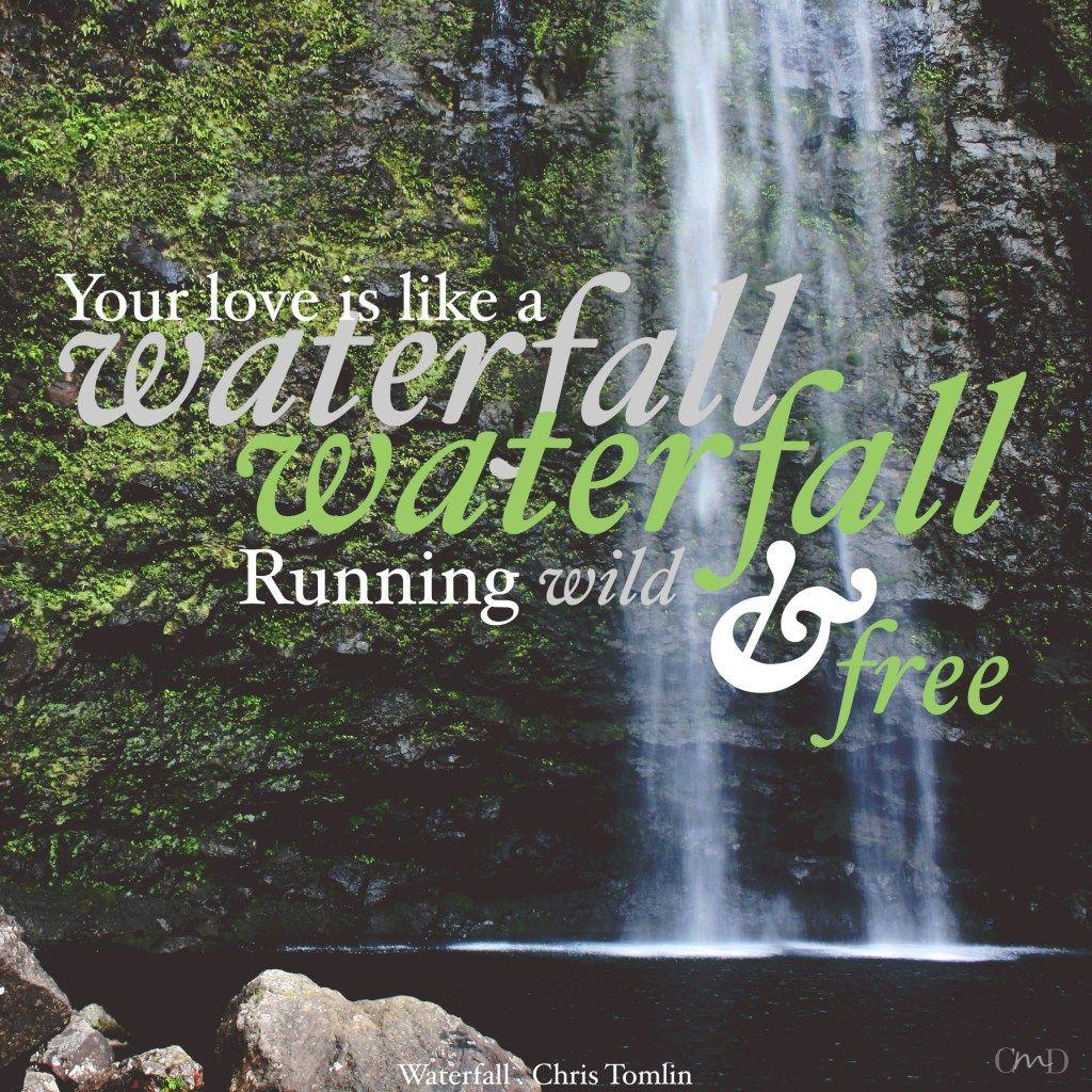 Waterfalls C Lyrics: Waterfall By Chris Tomlin Lyrics, Christian Music Lyrics