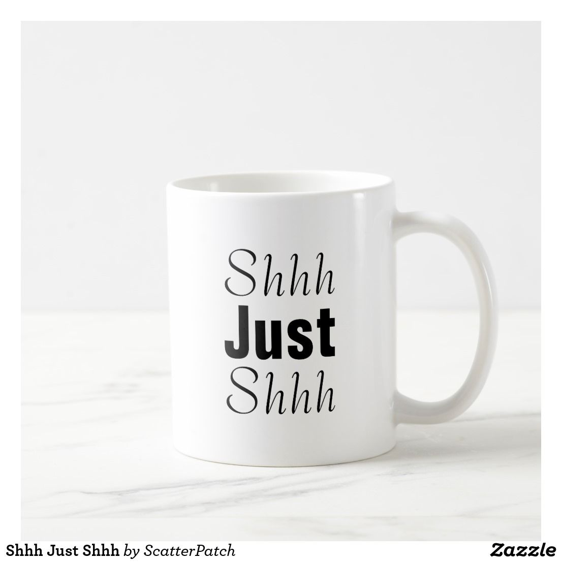 Shhh Just Shhh Coffee Mug | Zazzle.com #funnycoffeemugs