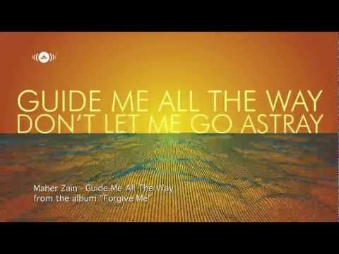 ▷ Maher Zain - Guide Me All The Way | Official Lyric Video