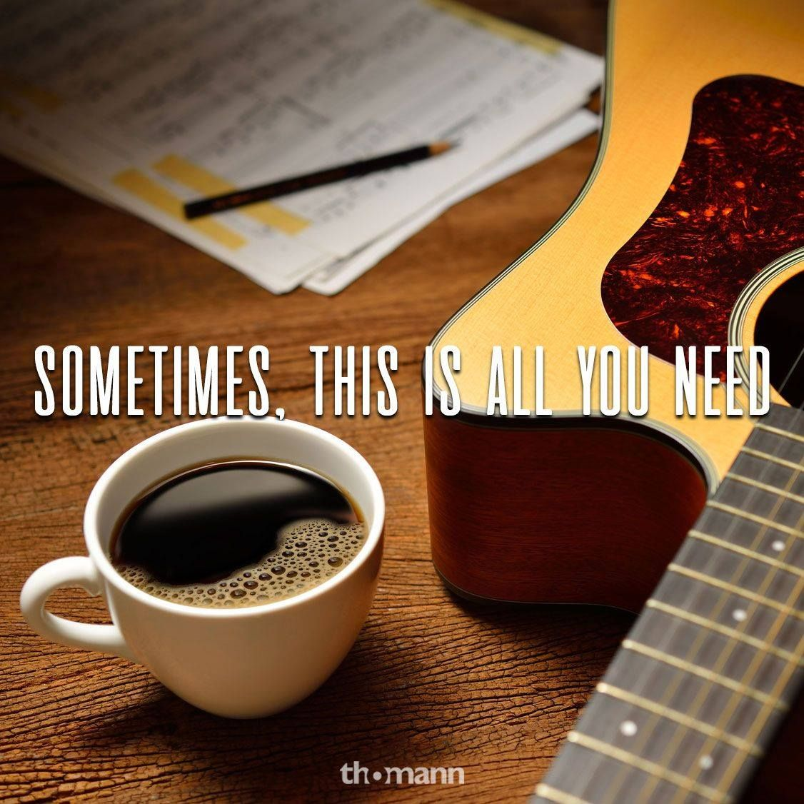 Sometimes this is all you need music coffee passion for Passion coffee