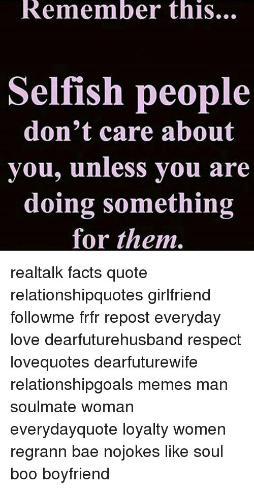 Selfish People Selfish People Fact Quotes Selfish