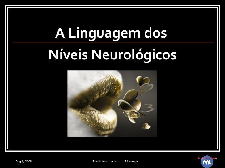 A Linguagem dos  Níveis Neurológicos
