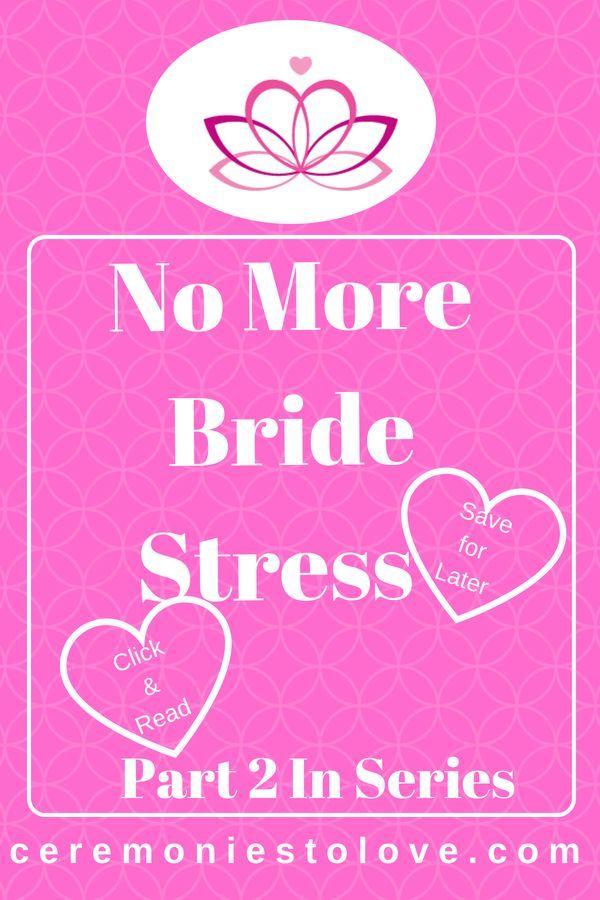 Bride Stress - Wedding Stress Relief (Part 2 in Series | Wedding planning stress, Wedding stress ...
