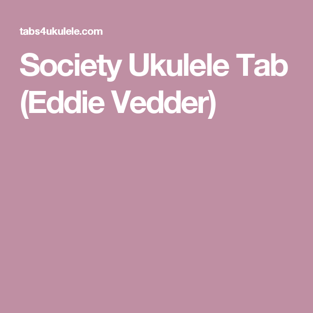 Eddie Vedder Society Chords