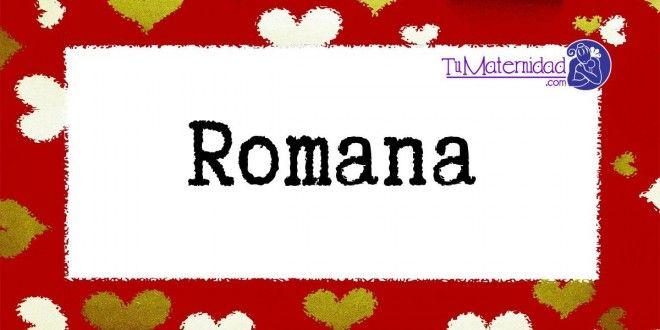 Conoce el significado del nombre Romana #NombresDeBebes #NombresParaBebes #nombresdebebe - http://www.tumaternidad.com/nombres-de-nina/romana/