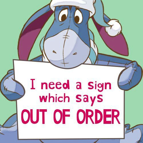 Out Of Order Eeyore Quotes Winnie The Pooh Quotes Pooh Quotes