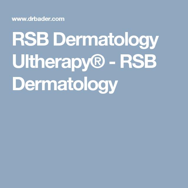RSB Dermatology  Ultherapy® - RSB Dermatology