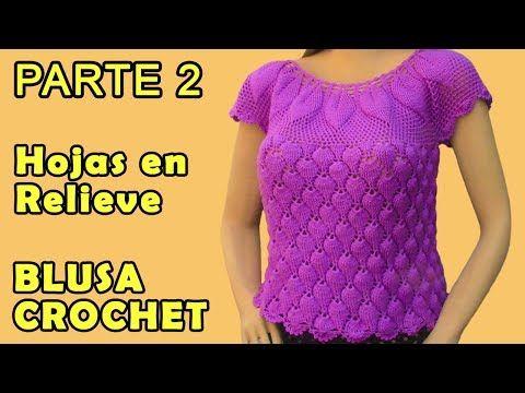 244d198543 Blusa tejida a crochet en Hojas en Relieves talla L para damas - Parte 2 -  YouTube