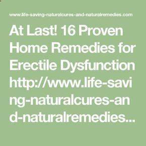 At Last! 16 Proven Home Remedies for ERECTILE Dysfunction www.life-saving-n... youtu.be/iMDOvhrJZ5g healthwyze.org/...