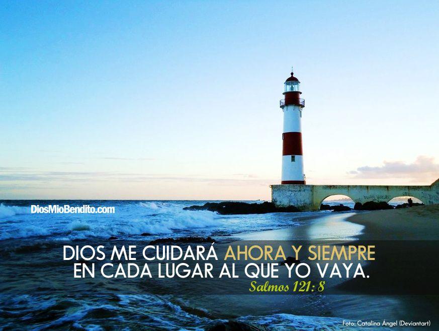 Dios Me Cuidara Ahora Y Siempre En Cada Lugar Al Que Yo Vaya Salmos