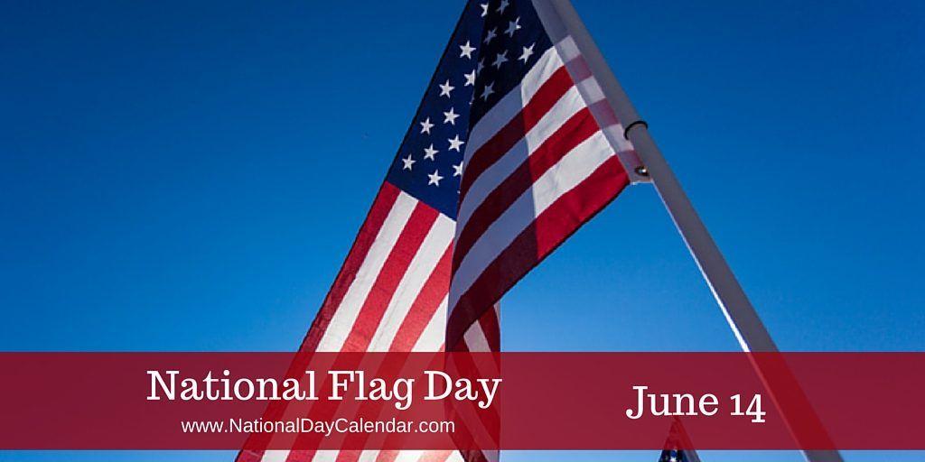 National Flag Day June 14 National Day Calendar National Bourbon Day National Day Calendar Flag