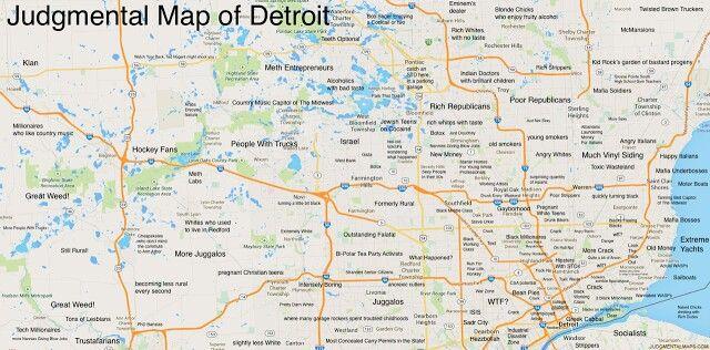 Judgemental Map of Detroit | Amusing Stuff | Map of michigan ...
