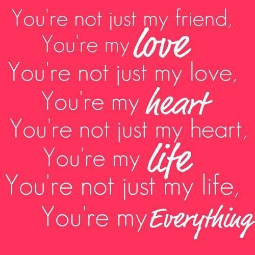 You Are My Everything valentines day valentines day quotes happy ...