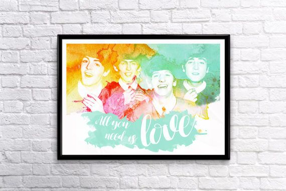 The Beatles Poster Beatles Art Watercolor Print All You Need Is Love Quote Prints | ETSY