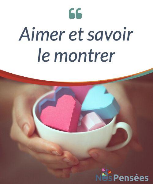 Aimer Et Savoir Le Montrer Aimer Quelqu Un Idee Lecture Et Vie De Couple