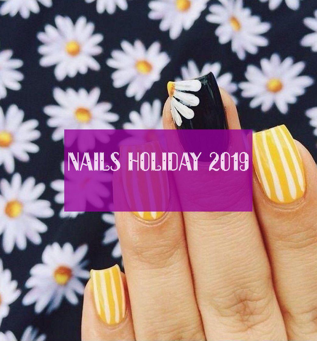 Ongles Vacances 2019 Nails Holiday 2019