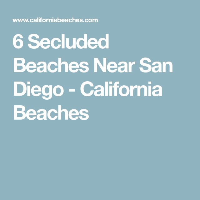Treasure Island Laguna Beach: 6 Secluded Beaches Near San Diego