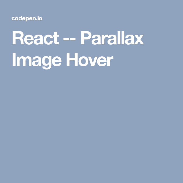 React -- Parallax Image Hover | Functionality