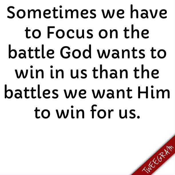 Winning the battle in us!! #tweegram #truth #God