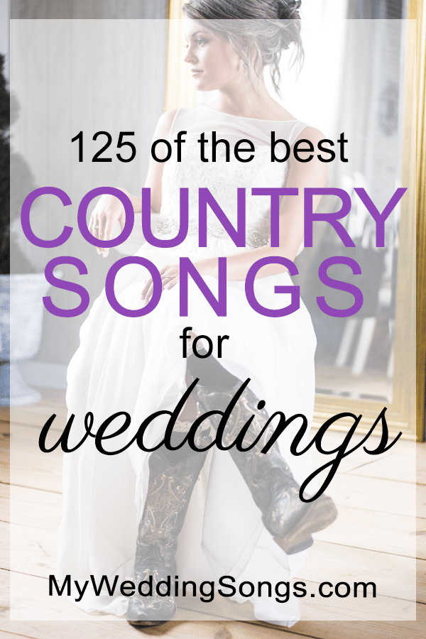 150 Best Country Wedding Songs 2020 Best country wedding