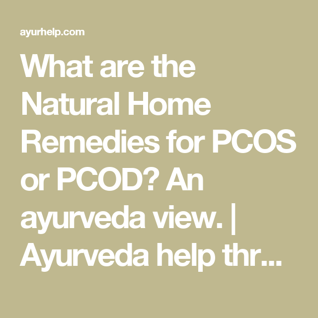PCOS - PCOD Natural Ayurvedic Indian Home Remedies