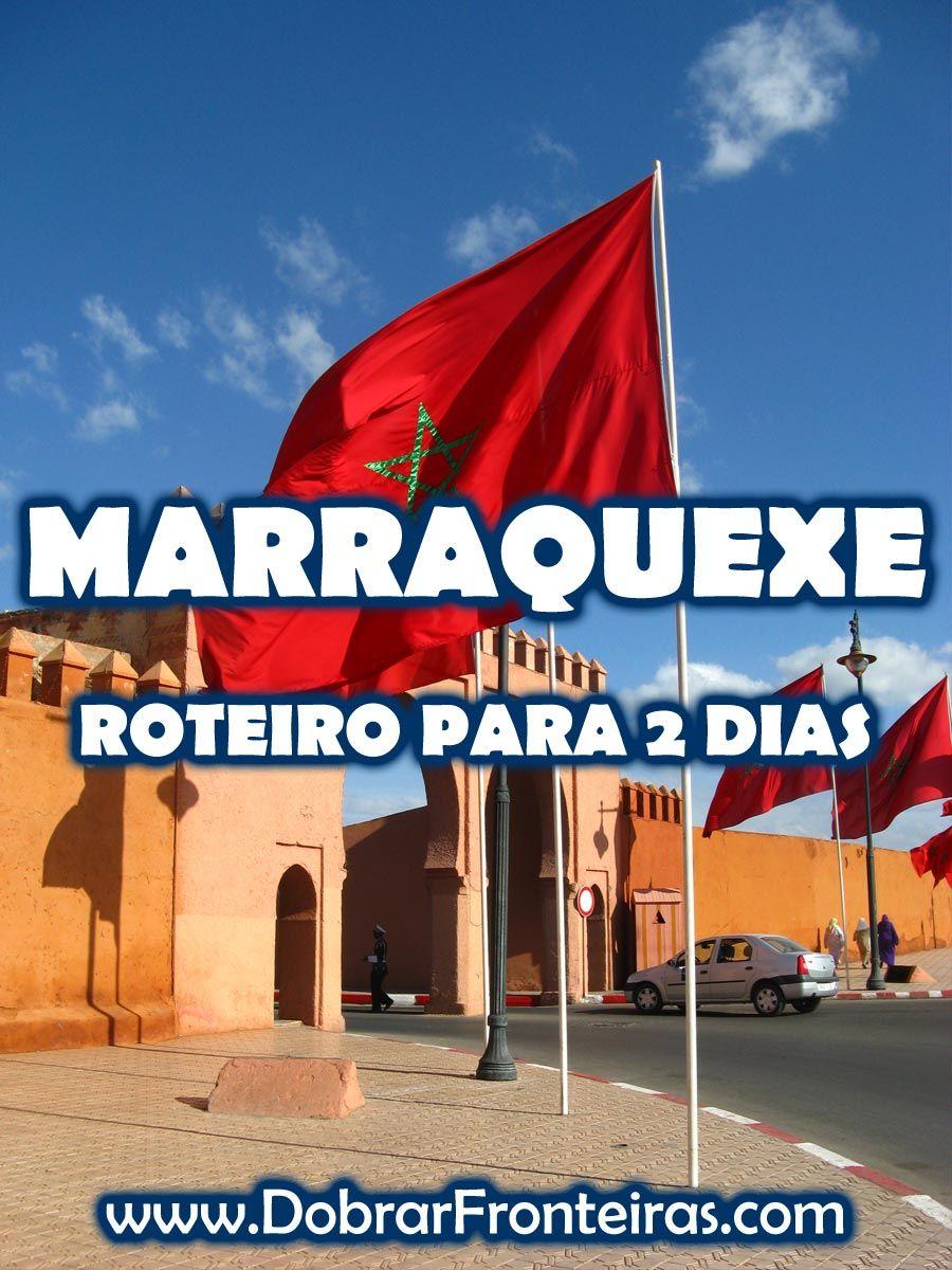 Guia De Viagem Marraquexe Roteiro Para 2 Dias Marrocos Viagem