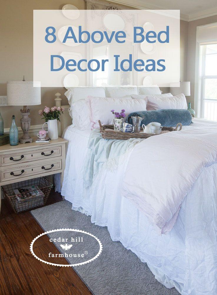 8 Above Bed Decor Ideas Cedar Hill Farmhouse Above Bed Decor Bedroom Wall Decor Above Bed Bed Decor