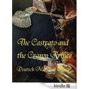 カストラートと皇太子(Kindle, The Castrato and the Crown Prince, in Japanese)