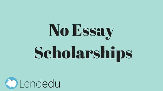 No essay scholarships students college and college scholarships