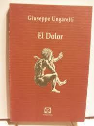 El Dolor. Giuseppe Ungaretti.