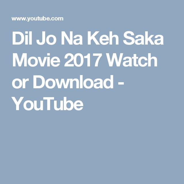 Dil Jo Na Keh Saka full movie download in dual audio movie