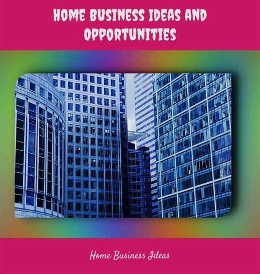 Home Business Ideas And Opportunities 841 20180615163301 25 American