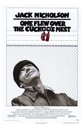 One Flew Over the Cuckoo's Nest - one of the absolute best movies of all time.    I first saw it shortly after reading Catch22. It really forces you to question what is sane and what isn't.