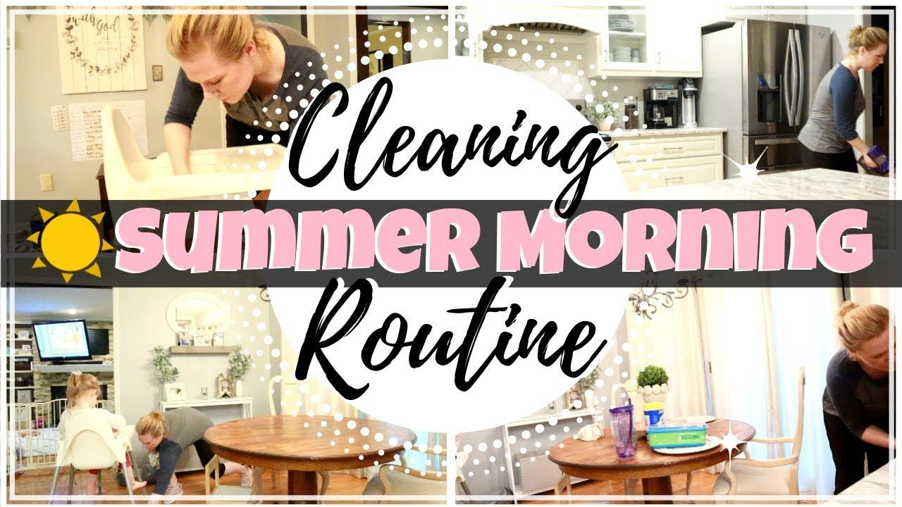 Realistic Chatty Summer Morning Cleaning Routines 2019 Youtube