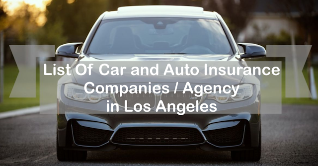 List Of Car And Auto Insurance Companies Agency In Los Angeles