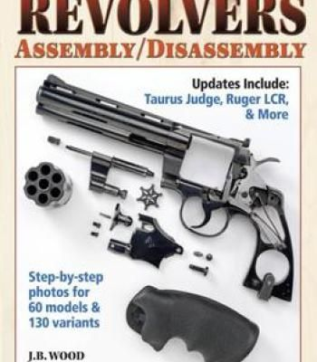 Gun Digest Book Of Revolvers Assembly/Disassembly PDF