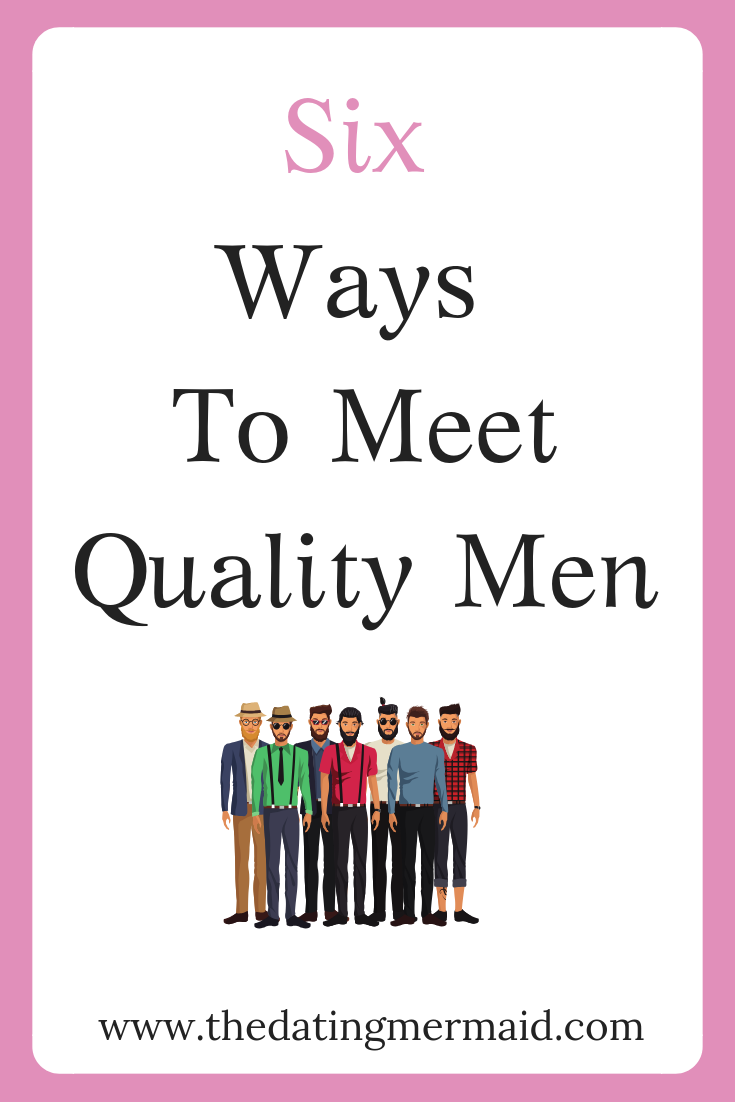 ways to know your dating a quality man