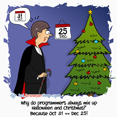 why do programmers always mix up halloween and christmas because oct 31 dec 25 browserling joke webdev web browser cartoon comic programmer - Halloween And Christmas