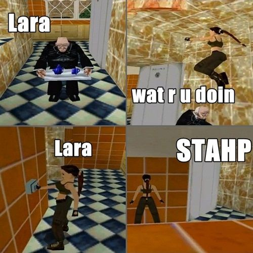 Lara Croft Hilarious Meme Totally Did This The Other Day