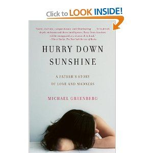 Hurry Down Sunshine: A Father's Story of Love and Madness (Vintage)