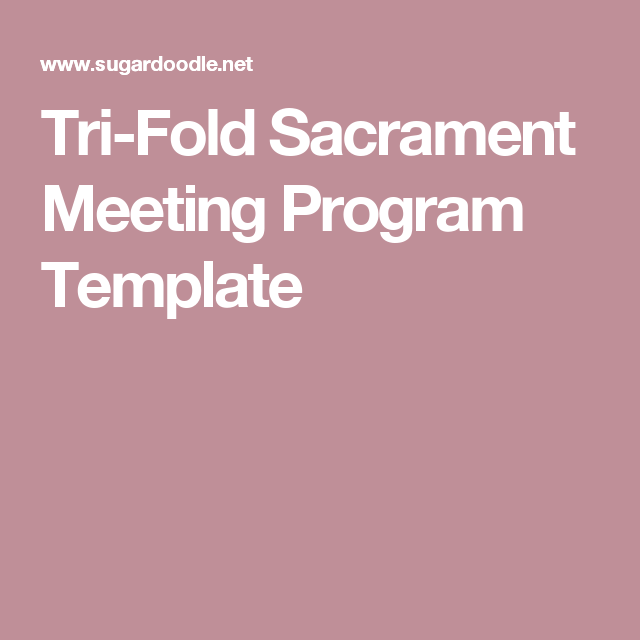 Tri Fold Sacrament Meeting Program Template Sacrament Programs